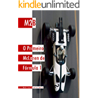 M2B: O Primeiro McLaren de Fórmula 1