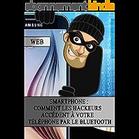 Smartphone : Comment les Hackeurs Accèdent à votre Téléphone par le Bluetooth