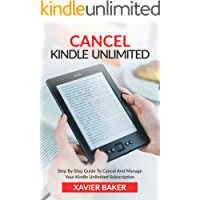 Cancel Kindle Unlimited: Step By Step Guide To Cancel And Manage Your Kindle Unlimited Subscription