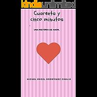 Cuarenta y cinco minutos: Una historia de amor
