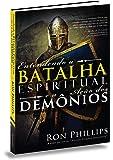 Entendendo a Batalha Espiritual e a Ação dos Demônios