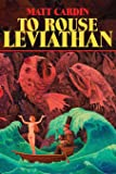 To Rouse Leviathan