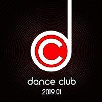 Dance Club 2019.01 [Explicit]