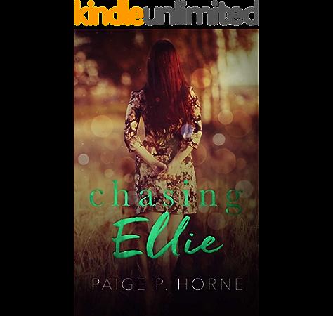 Chasing Ellie A Chasing Novel Book 2 Ebook Horne Paige P Amazon Com Au Kindle Store