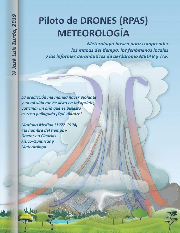 Piloto de DRONES (RPAS). METEOROLOGÍA.: Amazon.es: D. José Luis ...