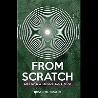 From Scratch: Creando desde la Nada