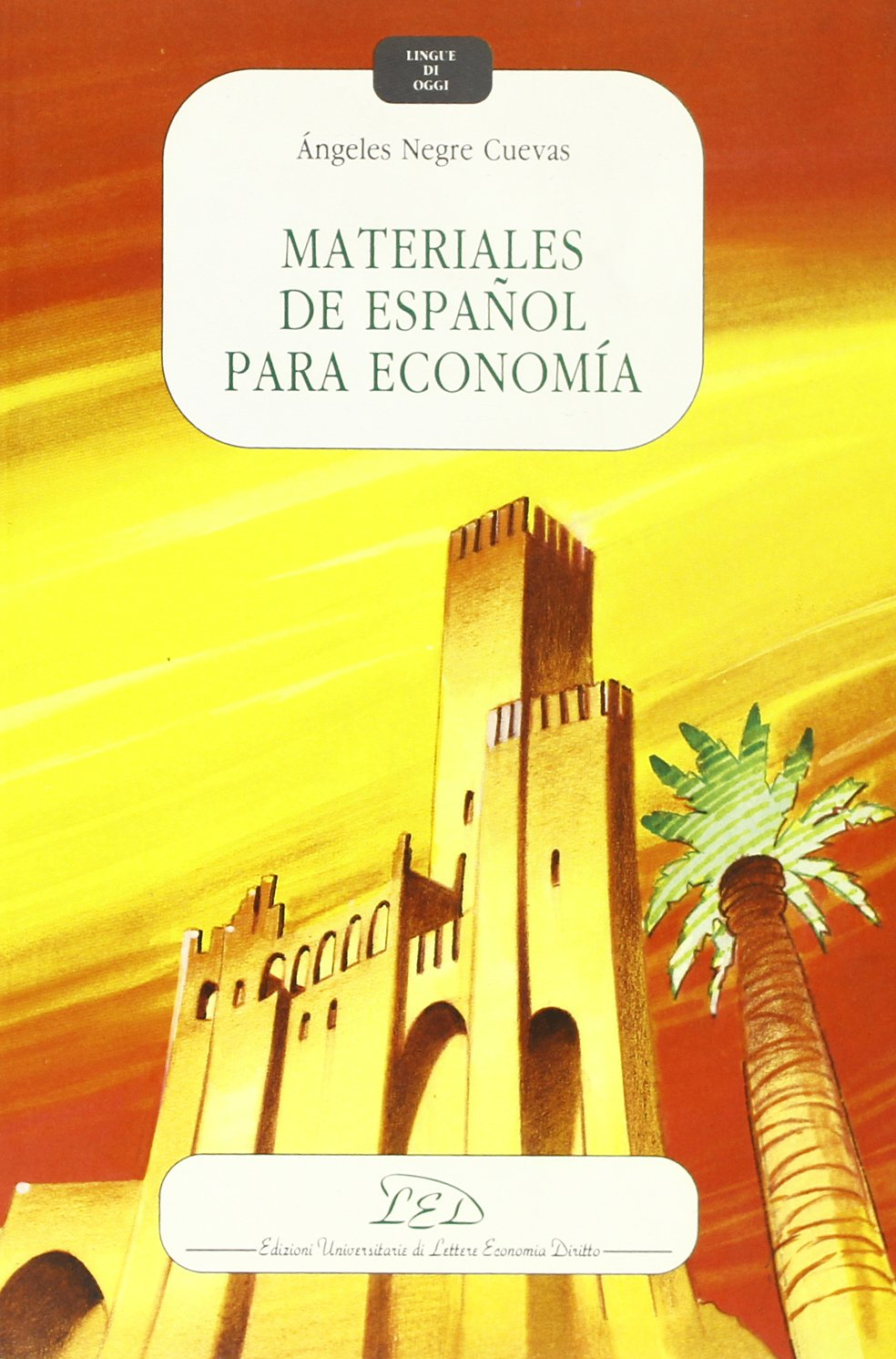 Materiales de Español para Economía (Lingue di Oggi): Negre Cuevas Angeles: 9788879160179: Amazon.com: Books