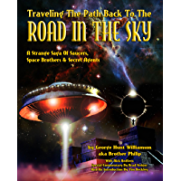 Traveling The Path Back To The Road In The Sky: A Strange Saga Of Saucers, Space Brothers & Secret Agents (English Edition)