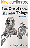 Just One of Those Human Things