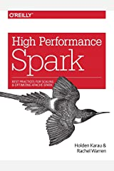 High Performance Spark: Best Practices for Scaling and Optimizing Apache Spark Paperback