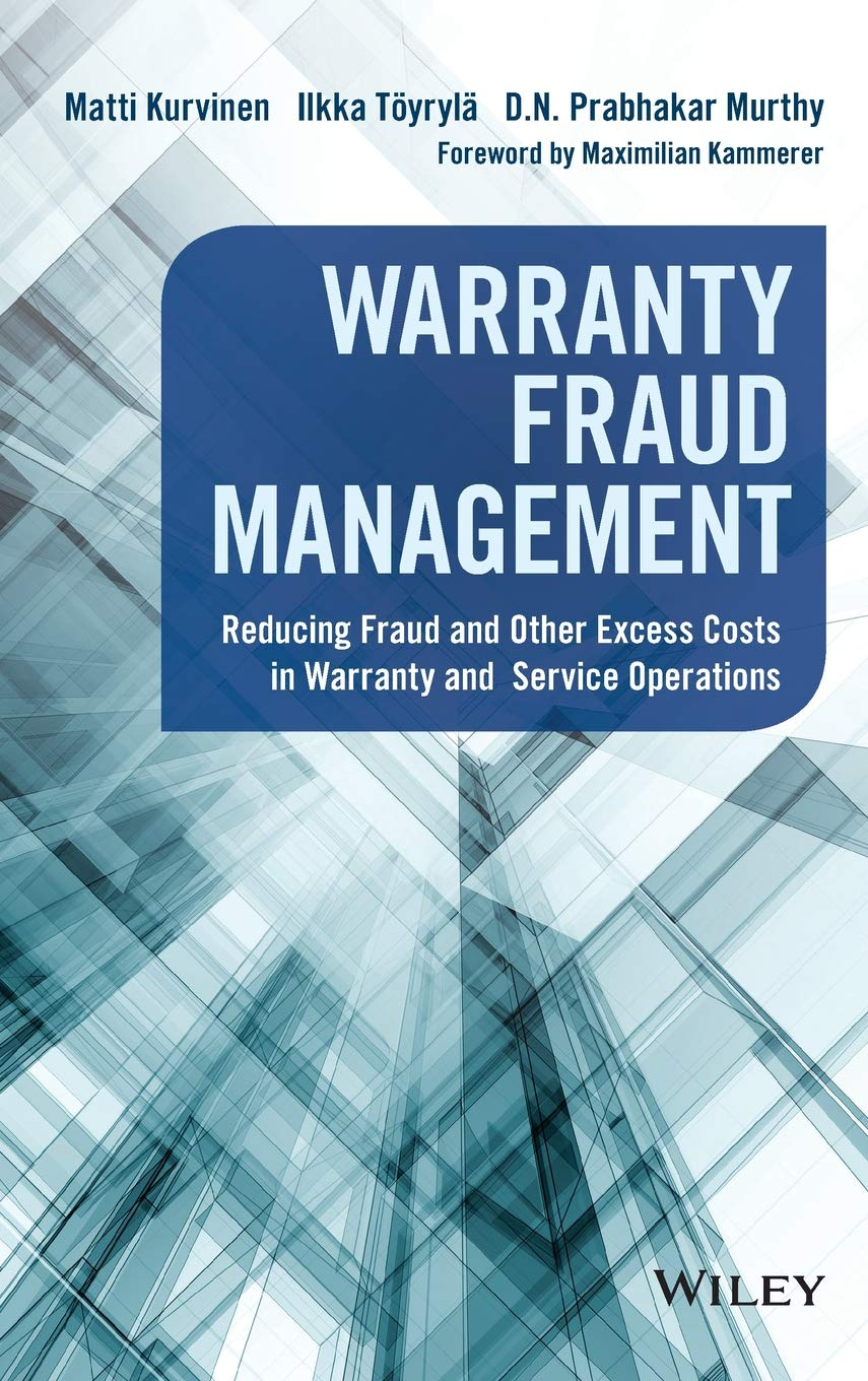 Warranty Fraud Management: Reducing Fraud and Other Excess Costs in Warranty and Service Operations (Wiley and SAS Business Series)