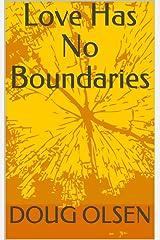 Love Has No Boundaries Kindle Edition