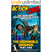 Action Comics: The Minecraft Adventures of Steve and Alex: The Abominable Snowman Part 1 (Minecraft Steve and Alex Adventures Book 7) (English Edition)
