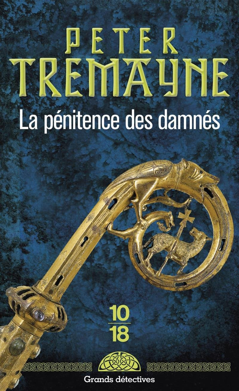 La pénitence des damnés - poche Poche – 3 mai 2018 Peter TREMAYNE Corine DERBLUM 10 X 18 2264073152