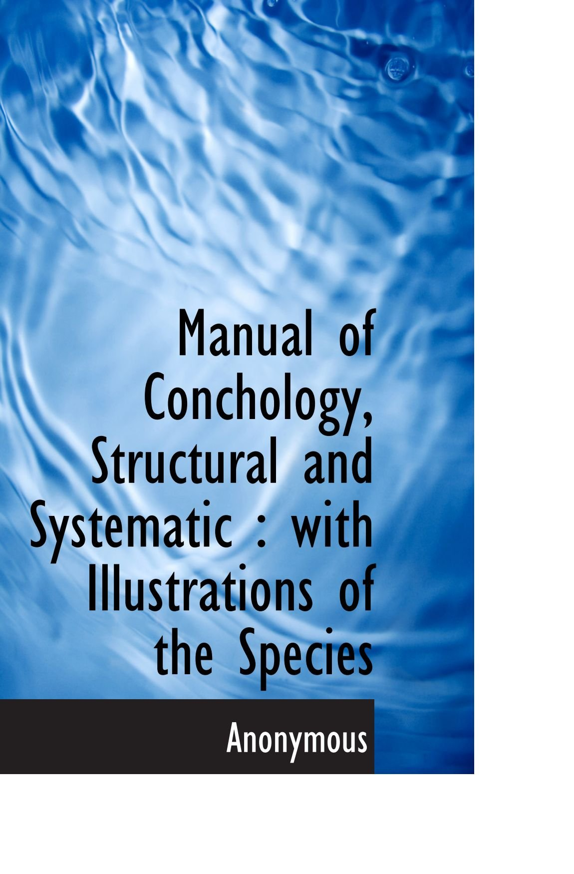 Download Manual of Conchology, Structural and Systematic : with Illustrations of the Species ebook
