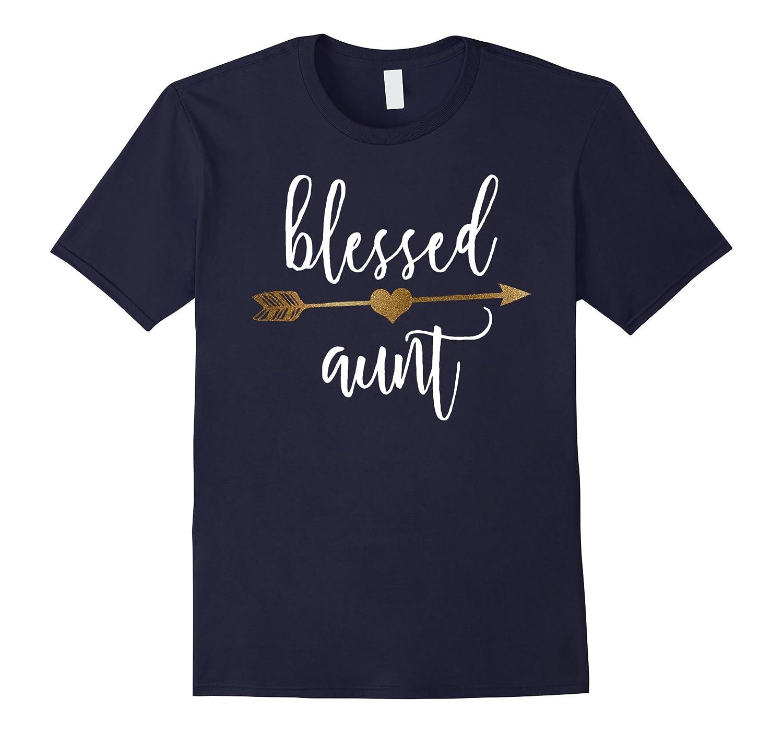 Cute Gold Arrow Blessed Aunt Shirt Thanksgiving Shirt-FL