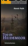 Tod im Heidemoor (Denise Malowski und Tobias Heller ermitteln 3) (German Edition)