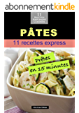 Pâtes: 11 recettes prêtes en 15 minutes (Alix et ses Délices)
