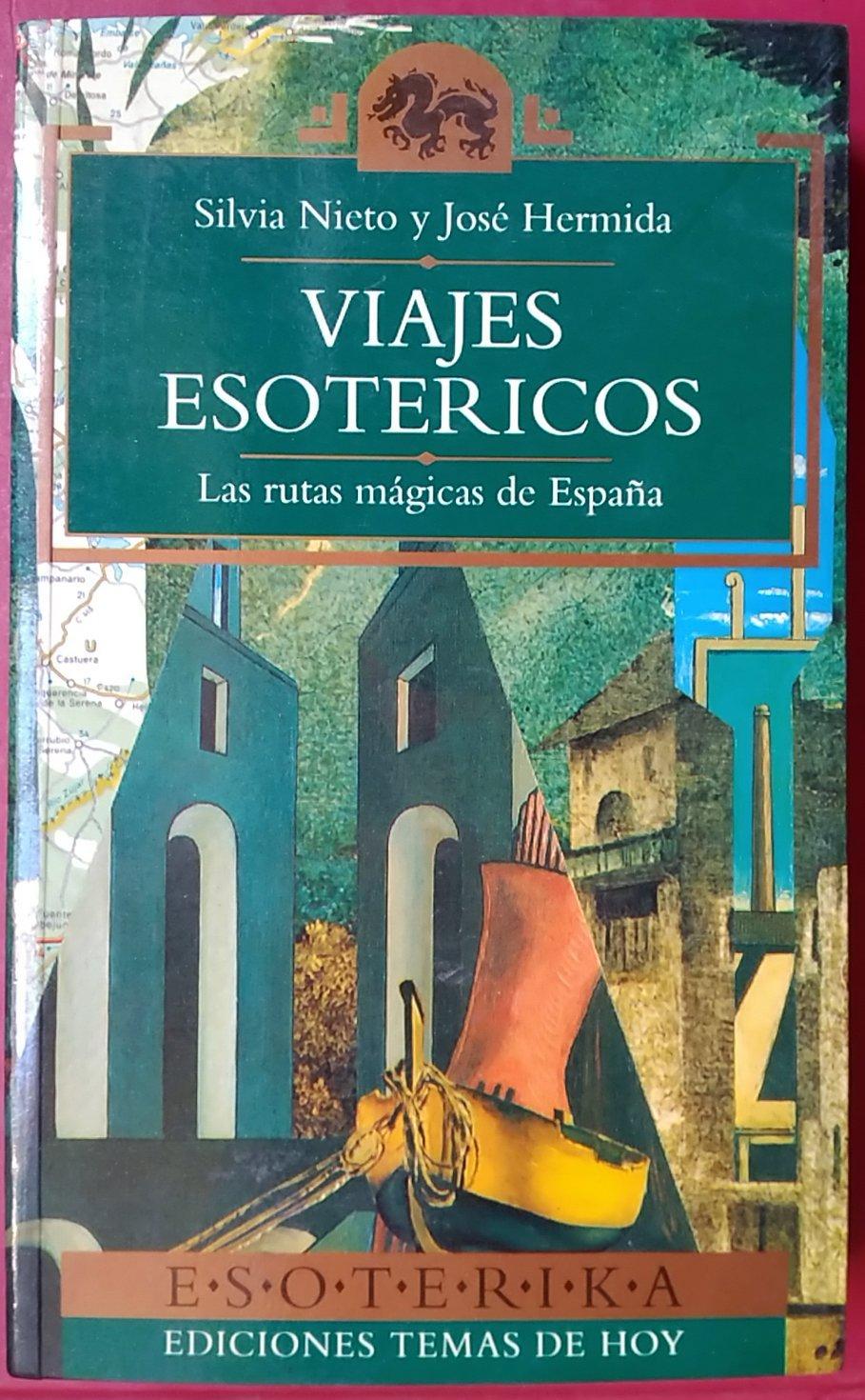 Viajes esotéricos. Las rutas mágicas de España: Amazon.es: Silvia Nieto y José Hermida: Libros