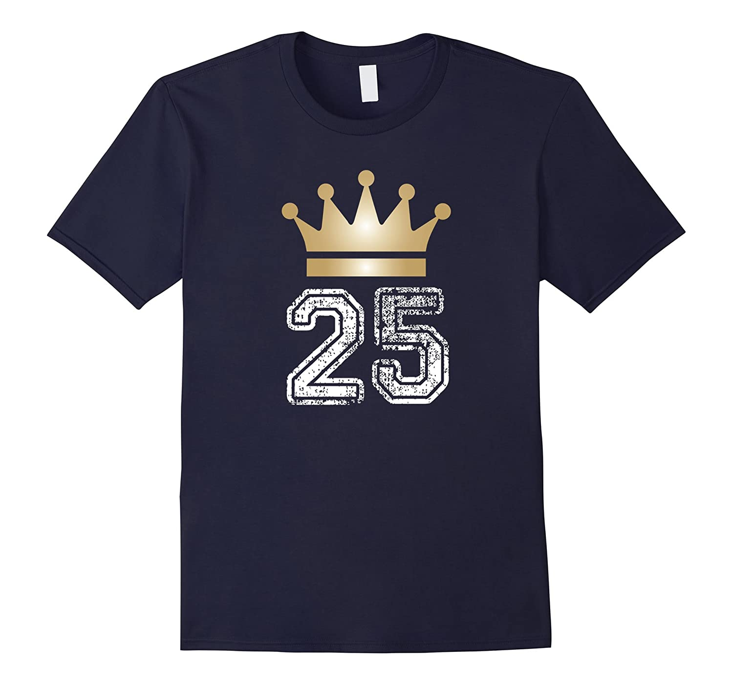 25 Yrs Old 25th Birthday KingPrince Crown Cute Gift T-Shirt-TH