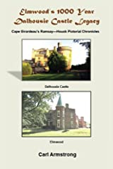 Elmwood's 1000 Year Dalhousie Castle Legacy: Cape Girardeau's Ramsay - Houck Pictorial Chronicles Kindle Edition