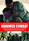 Unarmed Combat: Hand-to-Hand Fighting Skills from the World's Most Elite Military Units (SAS and Elite Forces Guide)