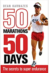 50 Marathons 50 Days: The Secrets to Super Endurance Paperback