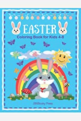 Easter Coloring Book for Kids 4-8: Bunnies, Eggs, Easter Baskets, Flowers, Butterflies, Everything Spring Brings! Great fun for kids! Paperback