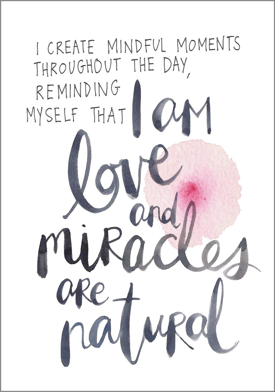 I create mindful moments throughout the day, reminding myself that I am love and miracles are natural. COME DISCOVER more inspiring words of wisdom, encouraging quotes, and affirmations on Hello Lovely Studio.