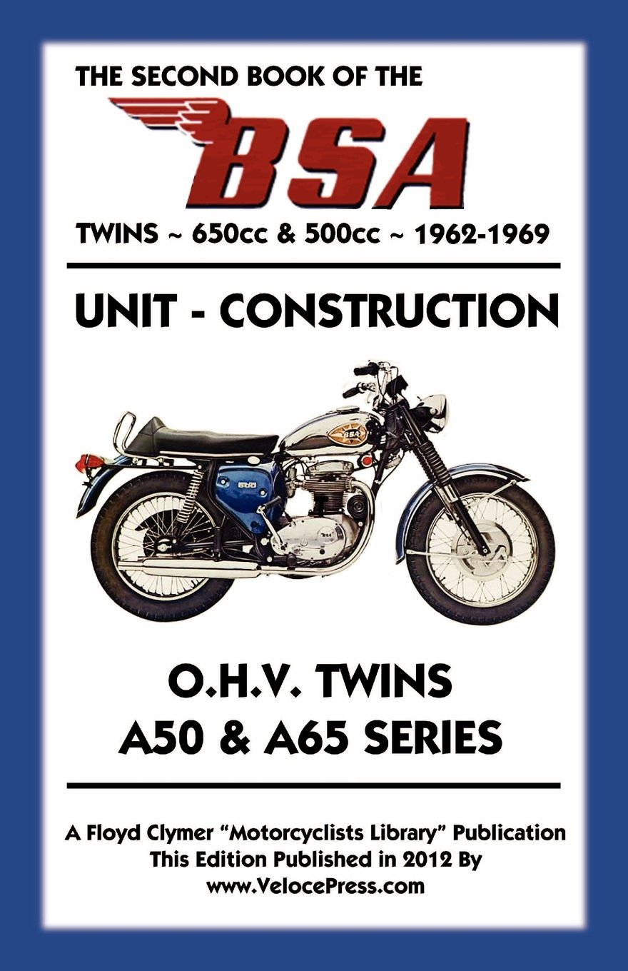 SECOND BOOK OF THE BSA TWINS 650cc & 500cc 1962-1969: Floyd Clymer,  VelocePress: 9781588501691: Amazon.com: Books