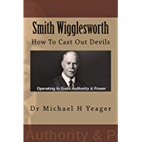 Smith Wigglesworth: How To Cast Out Devils (English Edition)