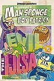The Adventures of Man Sponge and Boy Patrick in E.V.I.L. vs. the I.J.L.S.A. (SpongeBob SquarePants)