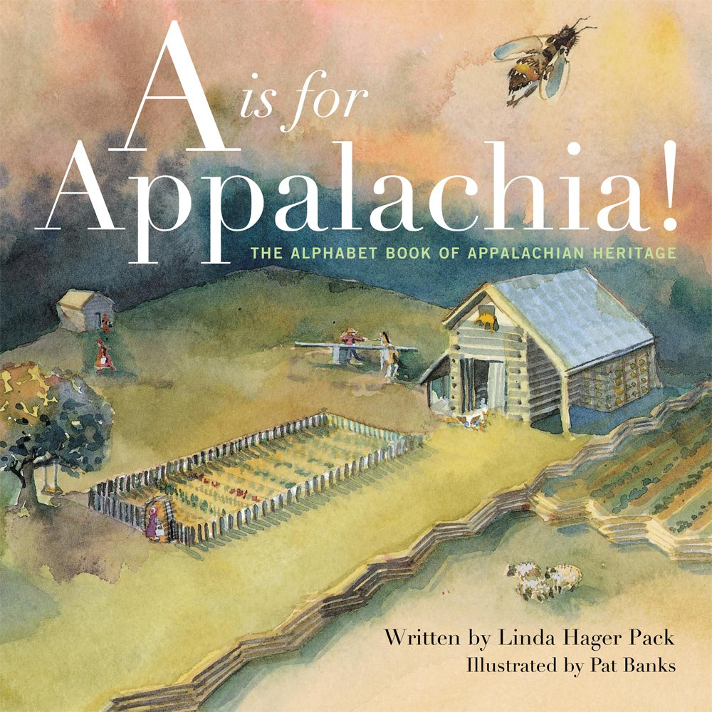 Watercolor books amazon - A Is For Appalachia The Alphabet Book Of Appalachian Heritage Linda Hager Pack Pat Banks 0884308989744 Amazon Com Books