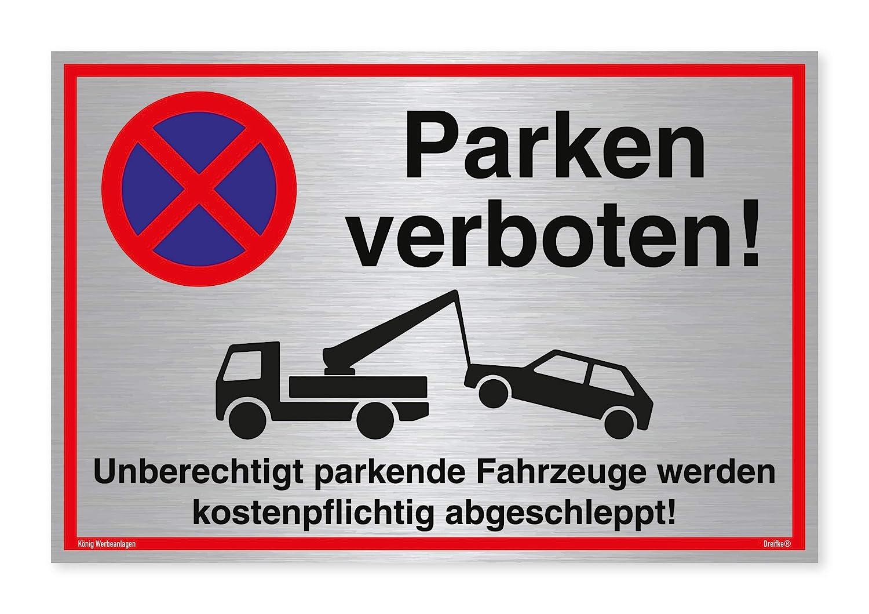 Schild Parken verboten Unberechtigt parkende Fahrzeuge Werden kostenpflichtig abgeschleppt! | Silber gebürstet, Edle Optik | stabiles Alu Schild mit UV-Schutz 30 x 20 cm | Parkverbot | Dreifke® König Werbeanlagen