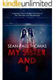 My Sister And I: A dark and violent, gripping and twisted tale of horrifying terror in the Scottish Highlands.