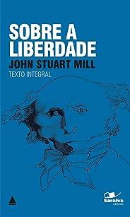 Sobre A Liberdade (Coleção Clássicos para Todos)