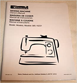 Kenmore Sewing Machine Owners Manual: Model 385.16231: Sears: Amazon.com: Books