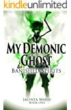 My Demonic Ghost: Banished Spirits #1