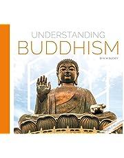 Understanding Buddhism (Understanding World Religions and Beliefs)