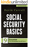 Social Security Basics: 9 Essentials That Everyone Should Know