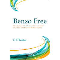 Benzo Free: The World of Anti-Anxiety Drugs and the Reality of Withdrawal