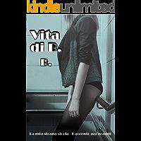 Vita di B. : La mia strana storia (Italian Edition) book cover
