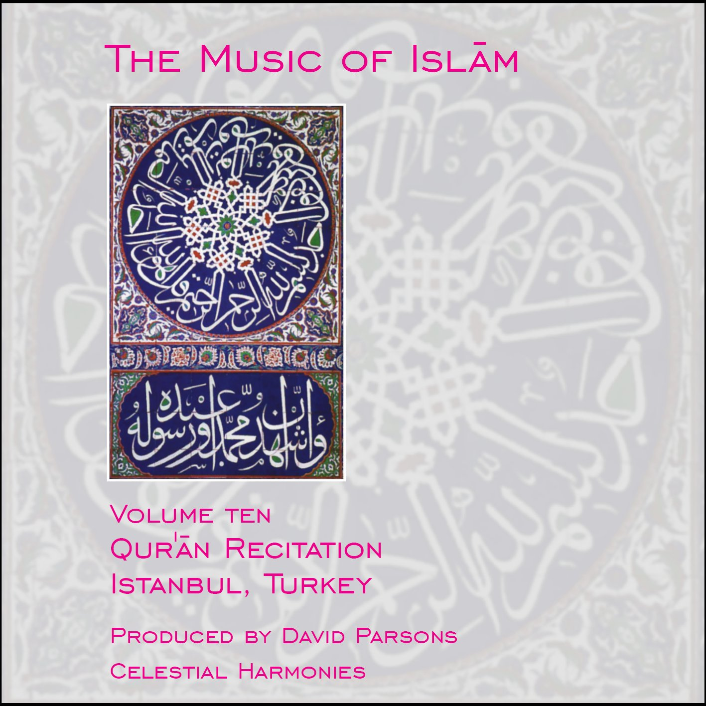 The Music of Islam, Vol. 10: Qur'an Recitation, Istanbul, Turkey by Celestial Harmonies