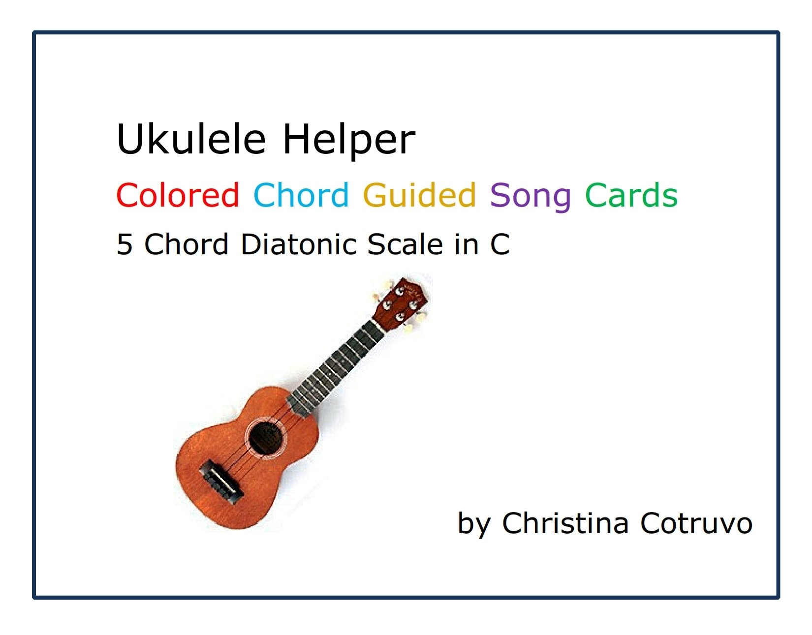 Ukulele Helper Colored Chord Guided Song Cards Christina Cotruvo