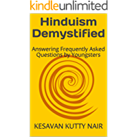Hinduism Demystified: Answering Frequently Asked Questions by Youngsters