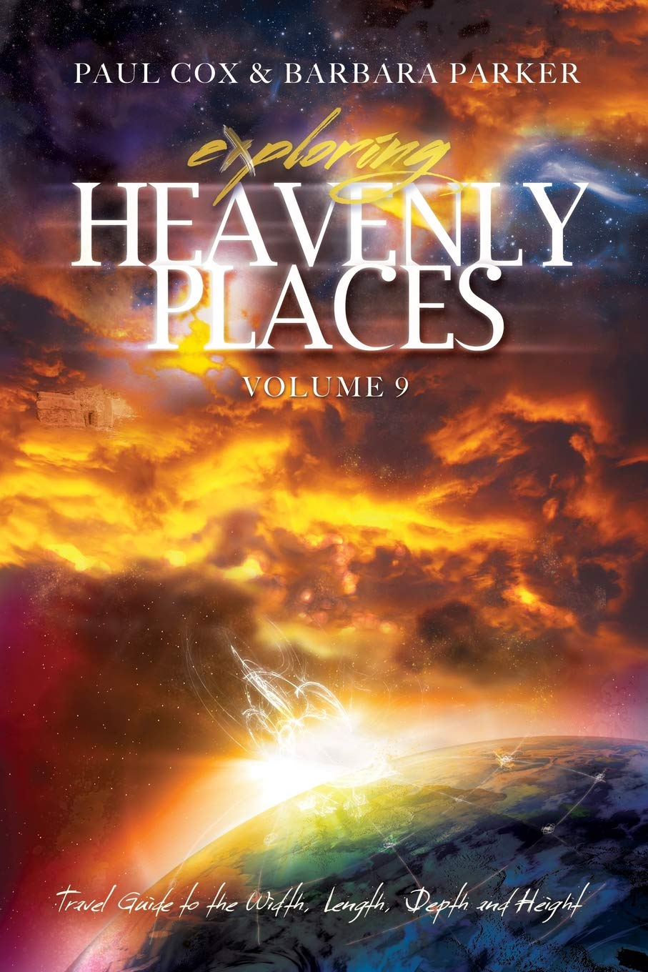 Exploring Heavenly Places - Volume 9 - Travel Guide to the Width, Length, Depth and Height pdf
