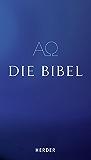 Die Bibel: Die Heilige Schrift des Alten und Neuen Bundes. Vollständige deutsche Ausgabe