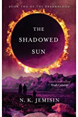 The Shadowed Sun: Dreamblood: Book 2 Kindle Edition