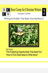 Writing-to-Publish: The Basic Foundations 2 (Boot Camp for Christian Writers)