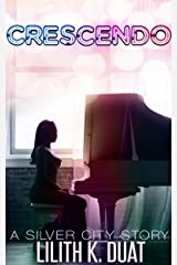 Crescendo: A Silver City Story (Silver City Stories) Kindle Edition